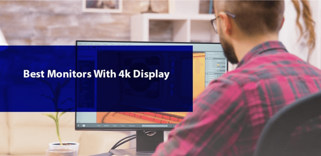 Best Monitors With 4K Display